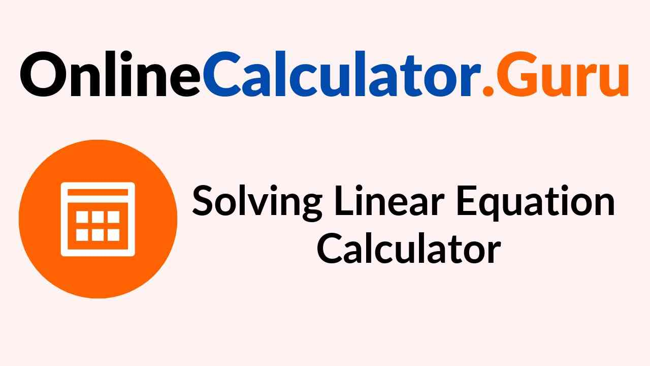 Solving Linear Equation Calculator