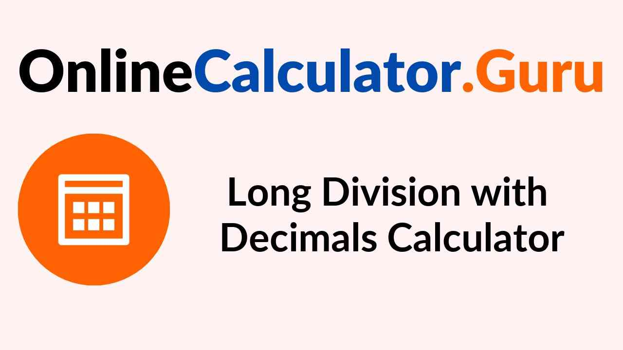 Long Division with Decimals Calculator