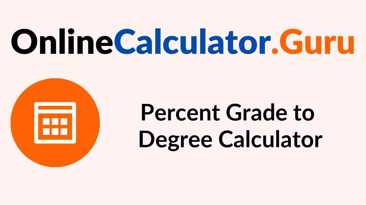 Percent Grade to Degree Calculator