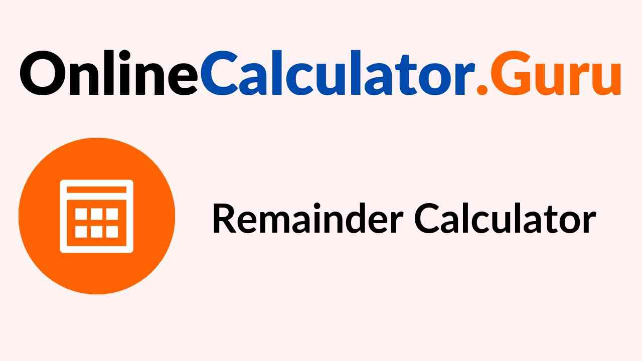 Remainder Calculator | Free Tool to get Remainder of Fraction