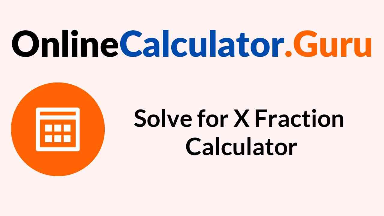 Solve for X Fraction Calculator