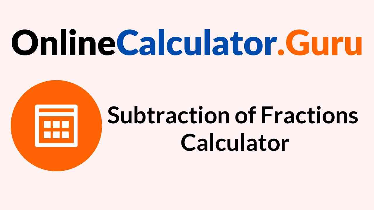 Subtraction of Fractions Calculator