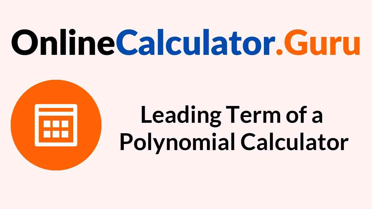 Leading Term of a Polynomial Calculator