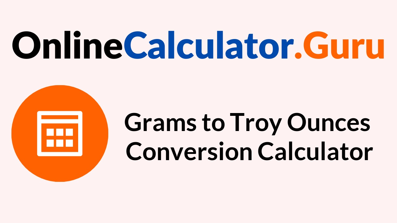 Grams To Troy Ounces Conversion